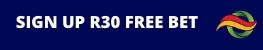 Sign Up R30 Free Bet